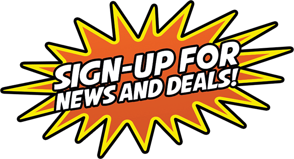 Sign-up For News and Deals!